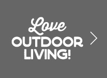LOVE OUTDOOR LIVING