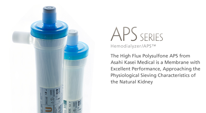 Hemodialyzer / APS™: The high flux Polysulfone APS from Asahi Kasei Medical is a membrane with excellent performance, approaching the physiological sieving characteristics of the natural kidney.