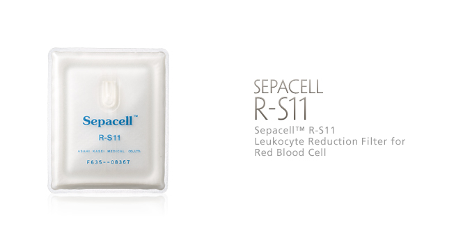 Sepacell R-S11: Leukocyte Reduction Filter for Red Blood Cell